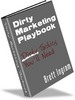 Dirty Marketing Playbook - Make More Money With Your Website